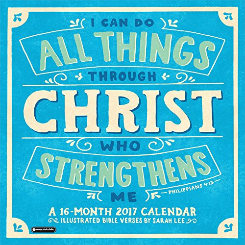 Orange Circle Studio 16-Month 2017 Wall Calendar, I Can Do All Things Through Christ (51186)