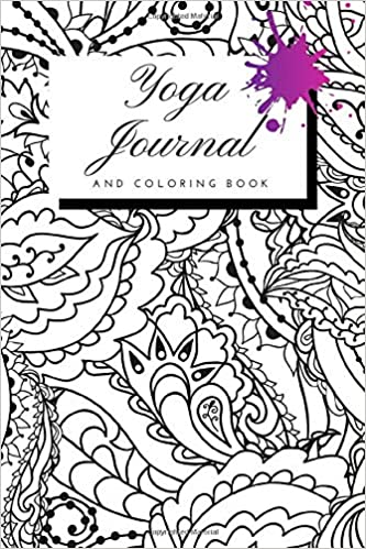 Yoga Journal And Coloring Book: Notebook tracker for ...