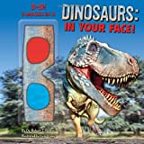img - for Dinosaurs: In Your Face! book / textbook / text book
