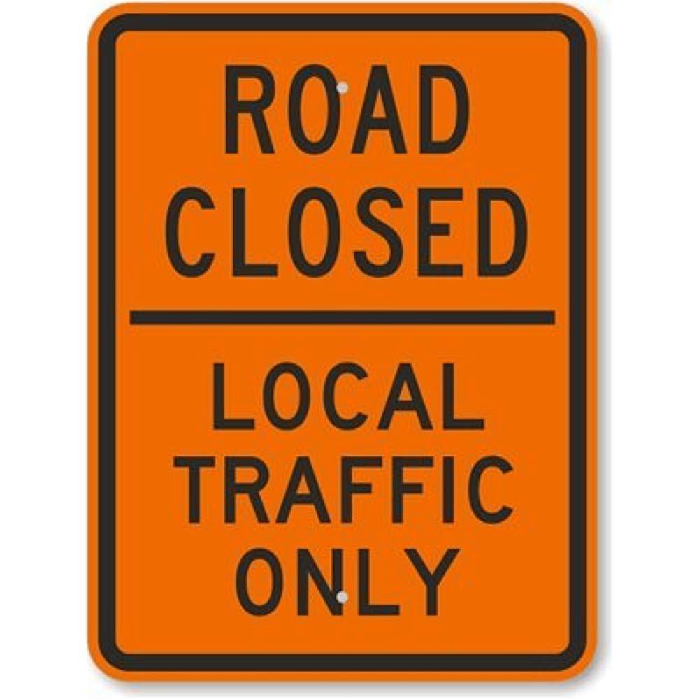 Cartel cerrado por carretera, solo para tráfico, 30,5 x 45,7 ...