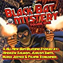 Black Bat Mysteries, Volume One Audiobook by Andrew Salmon, Aaron Smith, Mark Justice, Frank Schildiner Narrated by Bob Kern