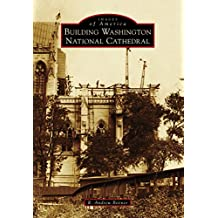 Building Washington National Cathedral (Images of America)