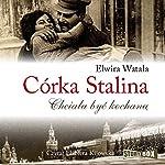 Córka Stalina: Chciala byc kochana | Elwira Watala