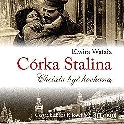 Córka Stalina: Chciala byc kochana