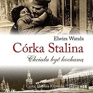Córka Stalina: Chciala byc kochana Audiobook