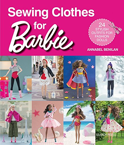 Sewing Doll Patterns Barbie - Sewing Clothes for Barbie: 24 Stylish Outfits for Fashion Dolls