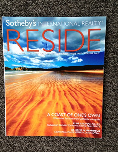 Reside: Sotheby's International Realty: Luxury Homes and Lifestyles Around the World: Issue 1, Volume 5, April/May 2011
