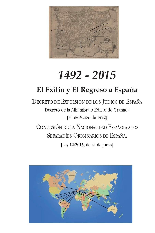 1492 - 2015: El Exilio y El Regreso a España: El Exilio y El Regreso a Espaa: Amazon.es: Pinto Mazal, Jorge, Prados García, Celia, García Gómez, Ramón: Libros