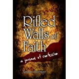 Rifled Walls of Faith; a journal of confession