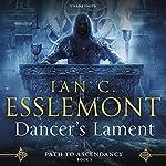 Dancer's Lament: Path to Ascendancy, Book 1 | Ian C. Esslemont