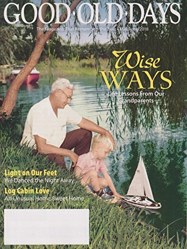 Good Old Days May/June 2018 Wise Ways - Life Lessons From Our ()