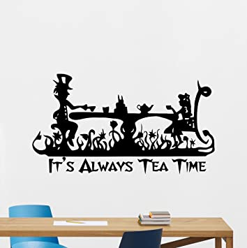 Alice In Wonderland Wall Decal Itu0027s Always Tea Time Mad Hatter Cartoon  Disney Poster Kitchen Vinyl