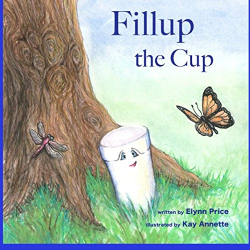 Fillup The Cup (Nature's Garden) (Volume 1)