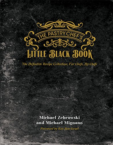 The Pastry Chefs Little Black Book by Michael Zebrowski and Michael Mignano