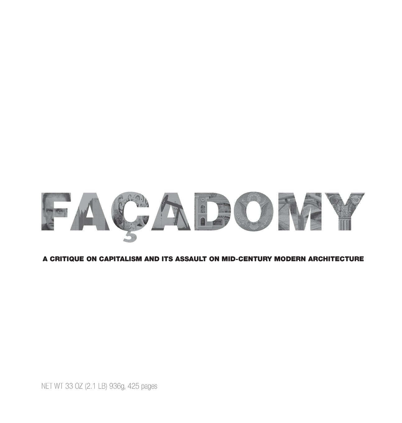 Facadomy: A Critique on Capitalism and Its Assault on Mid-Century Modern Architecture