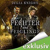 Fechter und Feiglinge: Ehre ist für Narren (Die Gilde der Duellanten 3)   Julia Knight