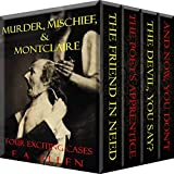 Murder, Mischief, & Montclaire: Four Exciting Cases (Montclaire Mysteries Collection Book 1)
