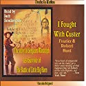 I Fought with Custer: The Story of Sergeant Windolph Audiobook by Frazier Hunt, Robert Hunt Narrated by Jack Sondericker