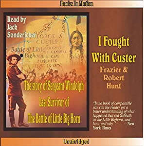 I Fought with Custer Hörbuch