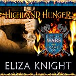 Highland Hunger: Highland Wars Series # 1 | Eliza Knight