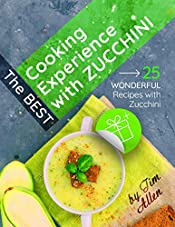 The best cooking experience with zucchini. 25 wonderful recipes with zucchini.
