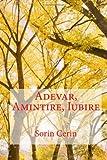 Adevar, Amintire, Iubire, Sorin Cerin, 1494922584