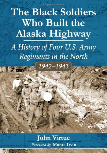 The Black Soldiers Who Built the Alaska Highway