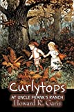 Curlytops at Uncle Frank's Ranch, Howard R. Garis, 1606644084