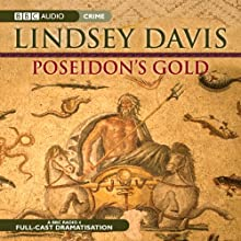 Poseidon's Gold: Marcus Didius Falco, Book 5 (Dramatised) Radio/TV Program by Lyndsey Davis Narrated by Anton Lesser, Anna Madeley, Trevor Peacock