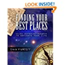 Finding Your Best Places: Using Astrocartography to Navigate Your Life (Best Places Astrocartography) (Volume 1)
