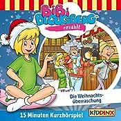 Die Weihnachtsüberraschung (Bibi erzählt - Kurzhörspiel)   Klaus-Peter Weigand