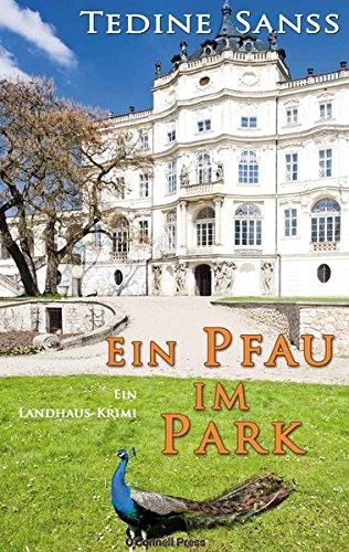 Ein Pfau im Park: Ein Landhaus-Krimi (Die Pfau-Reihe)