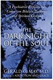 Download The Dark Night of the Soul: A Psychiatrist Explores the Connection Between Darkness and Spiritual Growth in PDF ePUB Free Online
