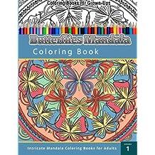 Coloring Books For Grown Ups: Butterflies Mandala Coloring Book