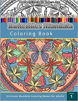 amazoncom coloring books for grown ups butterflies mandala coloring book intricate mandala 9781508799603 chiquita publishing books - Coloring Book For Grown Ups