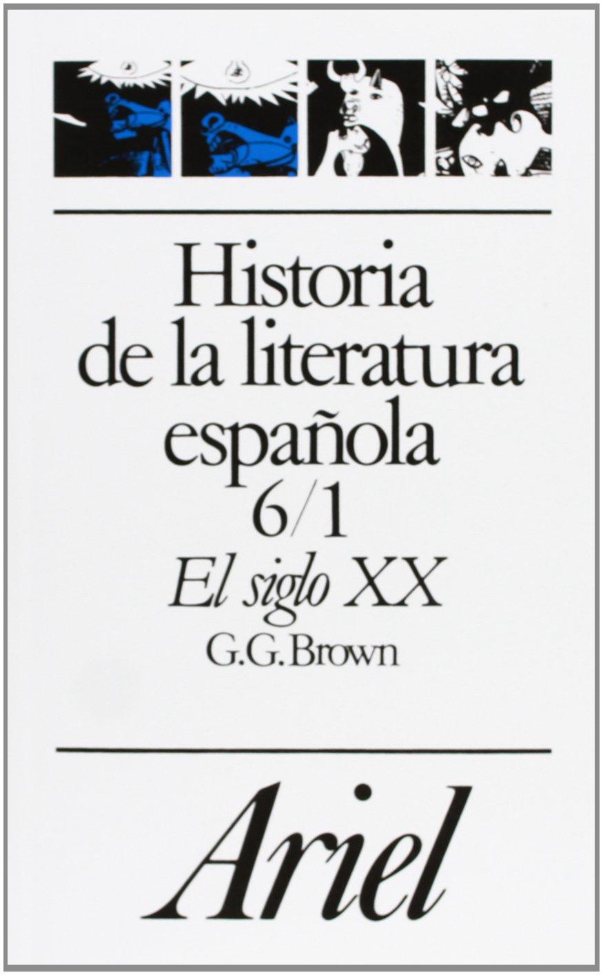 Historia de la literatura española 6/1. El siglo XX Ariel Letras ...