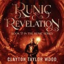Runic Revelation: The Runic Series, Book 2 Audiobook by Clayton Taylor Wood Narrated by Nick Cracknell