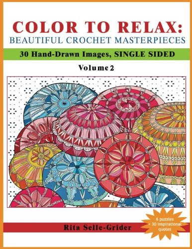 2: COLOR TO RELAX: Beautiful Crochet Masterpieces: 30 Hand-Drawn Images, Single Sided (Volume 2)