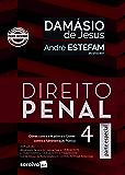 Direito Penal 4 - Parte especial - Crimes Contra a Fé Pública, Crimes Contra a Administração Pública (Arts. 289 A 359-H)