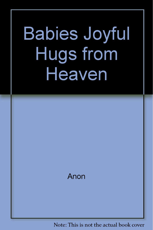 Babies: Joyful Hugs From Heaven: Cd Included to Lull Baby to ...