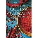 La tradicional cocina Mexicana (Spanish Edition)