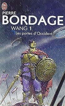 Wang, tome 1 : Les Portes d'Occident par Bordage