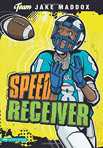 Speed Receiver (Team Jake Maddox Sports Stories)