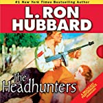 The Headhunters | L. Ron Hubbard
