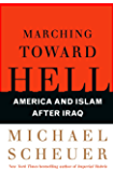 Marching Toward Hell: America and Islam After Iraq (English Edition)