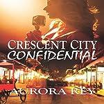 Crescent City Confidential | Aurora Rey
