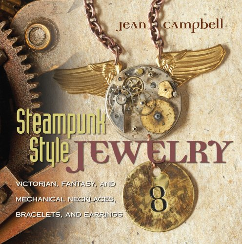 Steampunk Style Jewelry: Victorian, Fantasy, and Mechanical Necklaces, Bracelets, and Earrings 3