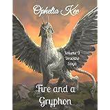 Draoithe: Fire and a Gryphon: Volume Nine (Draoithe The Saga Book 9)
