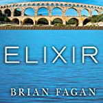 Elixir: A History of Water and Humankind | Brian Fagan
