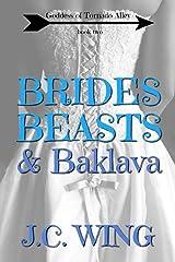 Brides, Beasts & Baklava (Goddess of Tornado Alley) (Volume 2) Paperback